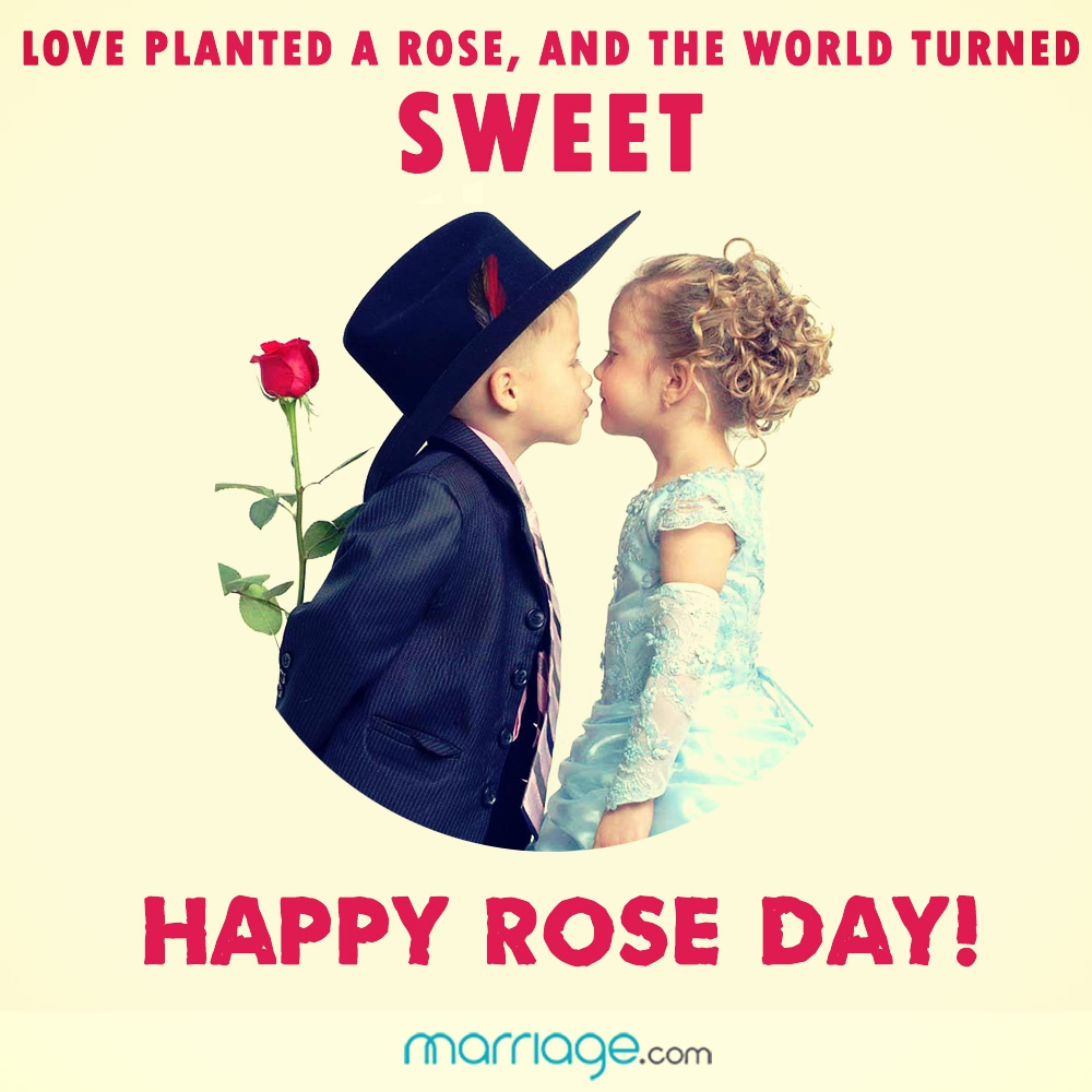 Love planted a rose, and the world turned sweet. Happy Rose Day!