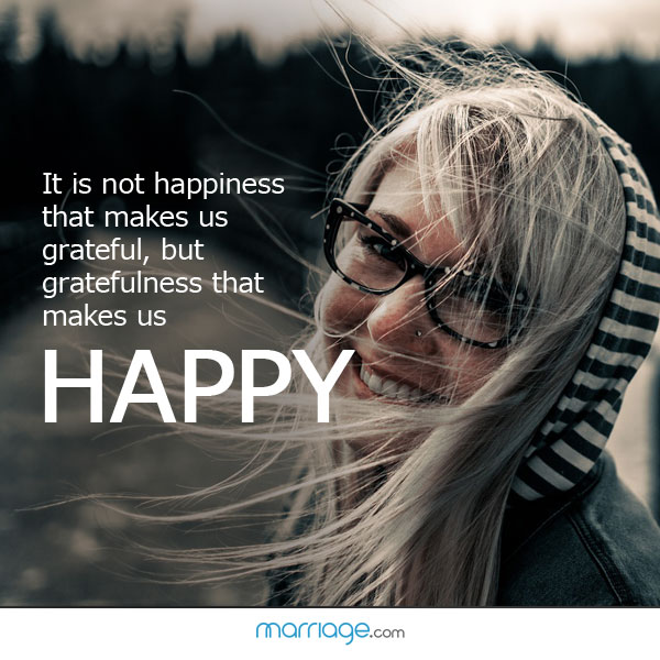 It is not happiness that makes us grateful, but  gratefulness that makes us happy!