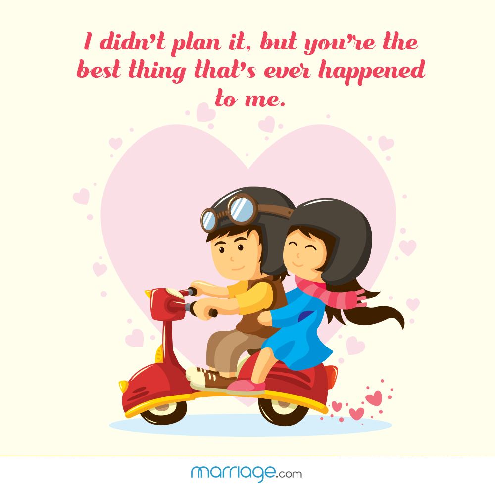 I didn't plan it , but you're the... | Marriage Quotes