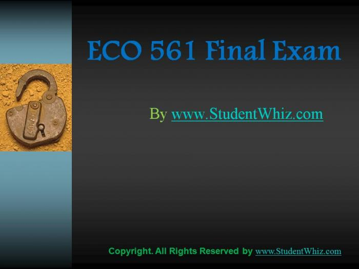 final proposal eco 561 The eco 561 business proposal final exam deals with the concepts of the business world and its challenges e help -check out assignment e help for eco 561 final exam eco 561 final exam contains eco 561 final exam question, eco 561 final exam answer and eco.