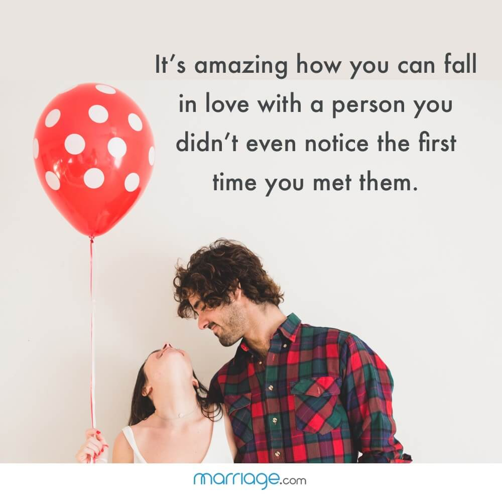 It\'s amazing how you can fall in love with a person you didn\'t even notice the first time you met them.