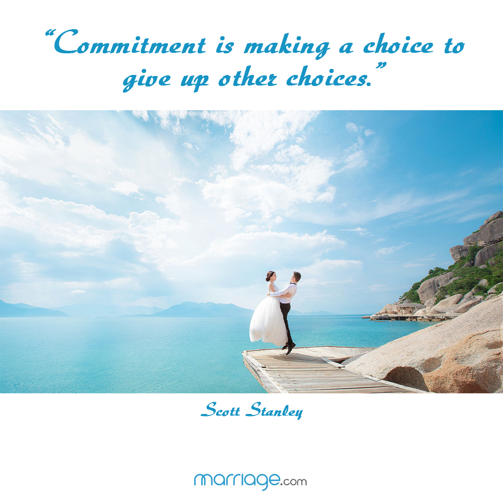 """Commitment is making a choice to give up other choices."" - Scott Stanley"