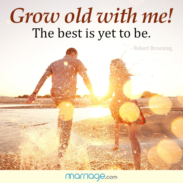 I Love You Quotes - Grow old with me! the best is yet to be....