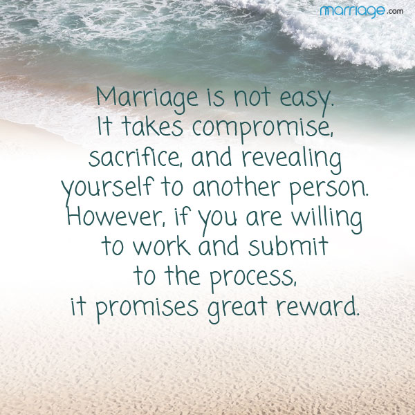 My Life Is Not Easy Quotes: Marriage Is Not Easy. It Takes Compromise, Sacrifice, And